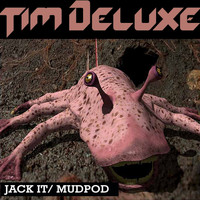 Tim Deluxe - Jack It / Mudpod