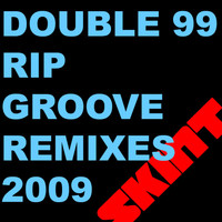 Double 99 - RIP Groove 2009