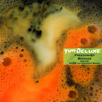Tim Deluxe - Freedom (Remixes)