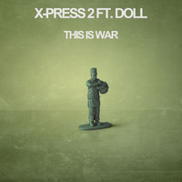 X-Press 2 - This Is War