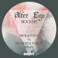 Alter Ego - Rocker (Prok & Fitch vs. My Digital Enemy Remix)