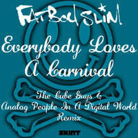 Fatboy Slim - Everybody Loves a Carnival (The Cube Guys & Analog People in a Digital World Remix)