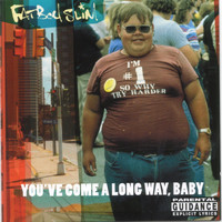 Fatboy Slim - You've Come a Long Way Baby (Explicit)