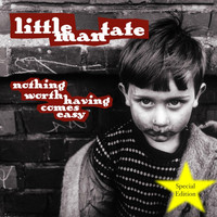 Little Man Tate - Nothing Worth Having Comes Easy (Special Edition)