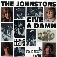 The Johnstons - Give a Damn - The Folk-Rock Years