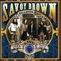 Savoy Brown - Hellbound Train, Live 1969-1972