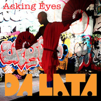 Da Lata - Asking Eyes