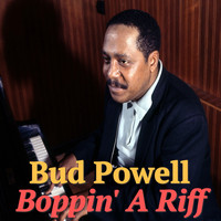 Bud Powell - Boppin' A Riff
