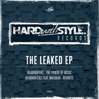 Headhunterz - The Leaked EP