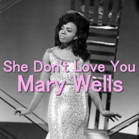 Mary Wells - She Don't Love You
