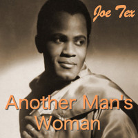 JOE TEX - Another Man's Woman