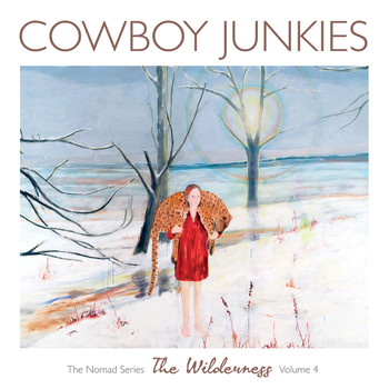 Cowboy Junkies - The Wilderness (Explicit)