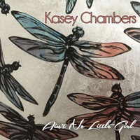 Kasey Chambers - Ain't No Little Girl (Explicit)