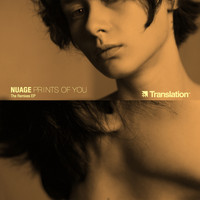 Nuage - Prints of You: The Remixes