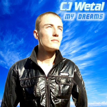 CJ Wetal - My Dreams