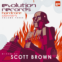 Scott Brown - Evolution Records Hardcore Classics, Vol. 3