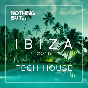 Various Artists - Nothing But... Ibiza, Tech House