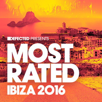 Various Artists - Defected Presents Most Rated Ibiza 2016