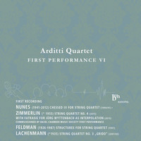 Arditti Quartet - Arditti Quartet Plays Works by Nunes, Zimmerlin, Feldman & Lachenmann