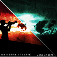 Gene Vincent - My Happy Heaven (Remastered)