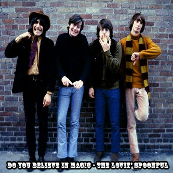 The Lovin' Spoonful - Do You Believe In Magic - The Lovin' Spoonful
