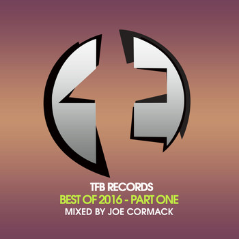 Various Artists - TFB Records : Best of 2016, Pt. 1 (Mixed by Joe Cormack)