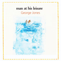 George Jones - Man At His Leisure