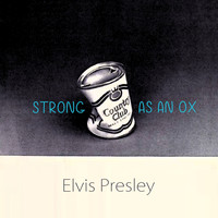 Elvis Presley - Strong As An Ox