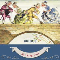 Nat King Cole - Bridge