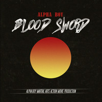 Alpha Boy - Blood Sword