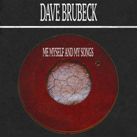 Dave Brubeck - Me Myself and My Songs