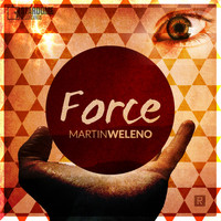 Martin Weleno - Force