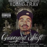 Young Trav - Graveyard Shift (Explicit)