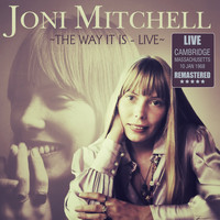 Joni Mitchell - The Way It Is - Live in Cambridge, Massachusetts 10 Jan 1968 (Remastered)