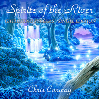 Chris Conway - Spirits of the River - Gathering Streams