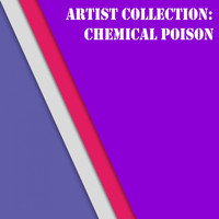 Chemical Poison - Artist Collection: Chemical Poison