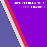 Deep Control - Artist Collection: Deep Control