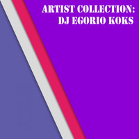 DJ Egorio Koks - Artist Collection: Dj Egorio Koks