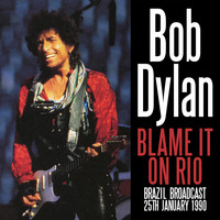 Bob Dylan - Blame It on Rio (Live)