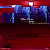 Mike Griego - All I Had