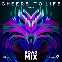 Precision Productions - Cheers to Life (Precision Road Mix) [Soca 2016 Trinidad and Tobago Carnival]
