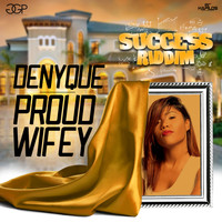 Denyque - Proud Wifey - Single