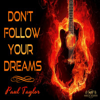 Paul Taylor - Don't Follow Your Dreams