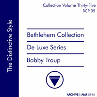 Bobby Troup - Deluxe Series Volume 35 (Bethlehem Collection): The Distinctive Style