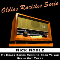 Nick Noble - My Heart Comes Running Back to You