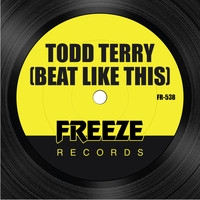 Todd Terry - Beat Like This