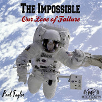 Paul Taylor - The Impossible: Our Love of Failure