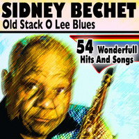 Sidney Bechet - Old Stack O Lee Blues (54 Wonderfull Hits and Songs)