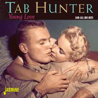 Tab Hunter - Young Love and All the Greatest Hits