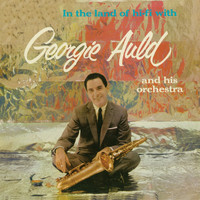 Georgie Auld - In the Land of Hi-Fi (Remastered)